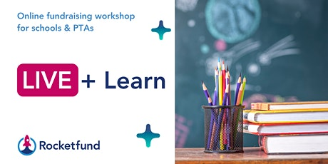 Rocketfund LIVE + Learn: Online fundraising workshop for Schools + PTAs tickets