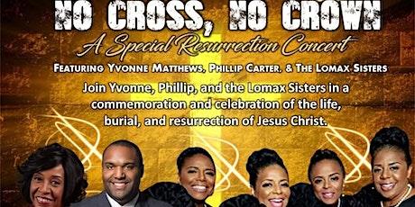 No Cross, No Crown: A Special Resurrection Concert Tickets