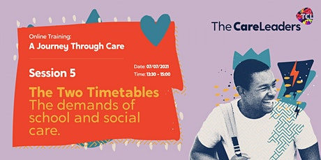 A  Journey Through Care | Session 5: Two Timetables tickets