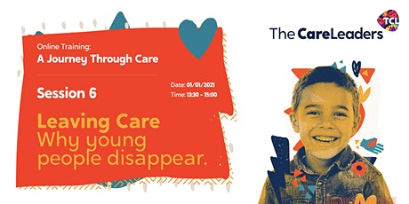 A  Journey Through Care | Session 6:Leaving Care tickets