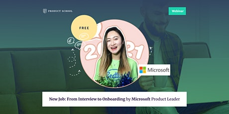 Webinar: New Job: From Interview to Onboarding by Microsoft Product Leader tickets