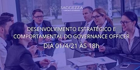 DESENVOLVIMENTO ESTRATÉGICO E COMPORTAMENTAL DO GOVERNANCE OFFICER tickets