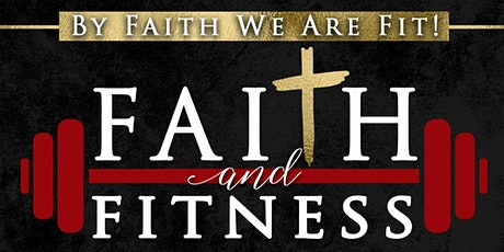 Faith and Fitness - By Faith we are FIT! tickets