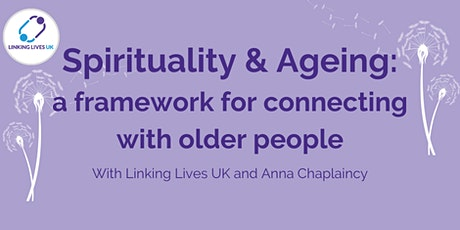 Spirituality and Ageing - a framework for connecting with older people tickets