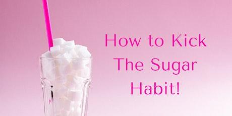 FREE Live Masterclass: How to Kick The Sugar Habit tickets