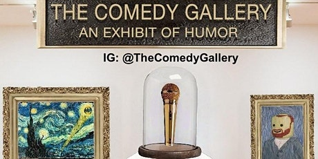 The Comedy Gallery (An exhibit of Humor) tickets