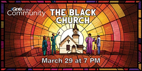The Black Church: This Is Our Story, This Is Our Song Screening/Discussion tickets