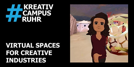 Kreativcampus.Ruhr Workshop – Virtual Spaces for Creative Industries tickets