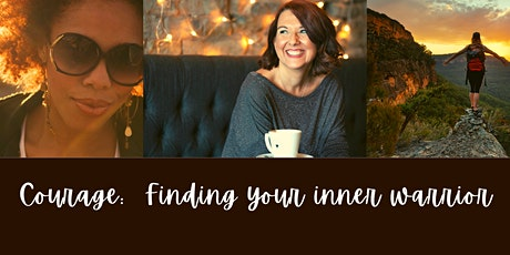 Courage - Finding Your Inner Warrior tickets