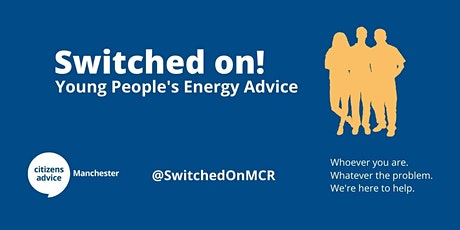 Switched On - Young People's Energy Advice tickets