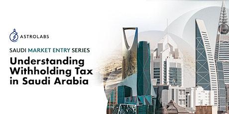 Understanding Withholding Tax in Saudi Arabia tickets