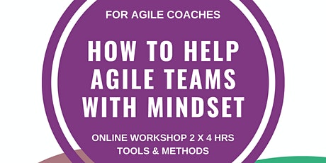 Developing the Mindset of Agile Teams - for agile coaches tickets