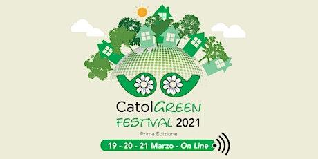 CatolGreen - 19/20/21 Marzo 2021 - Prima edizione biglietti