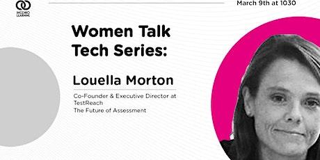 Women Talk Tech Series: Louella Morton tickets