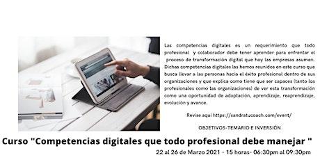 """Curso """"Competencias digitales que todo profesional debe manejar"""" boletos"""