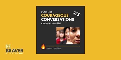 Courageous Conversations: A Woman's Worth tickets