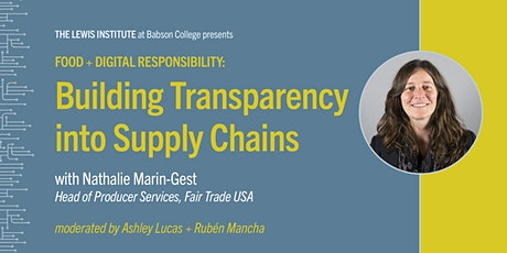 Food + Digital Responsibility: Building Transparency into Supply Chains tickets