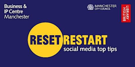 Reset. Restart: Social Media Top Tips tickets