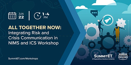 Integrating Risk and Crisis Communication in NIMS and ICS Workshop tickets