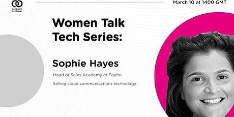 Women Talk Tech Series: Sophie Hayes tickets
