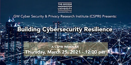 CSPRI Webinar: Building Cybersecurity Resilience tickets