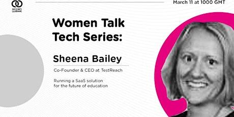 Women Talk Tech Series: Sheena Bailey tickets