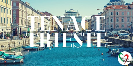 Virtual Tour of Italian Cities - Tenace ``Trieste tickets