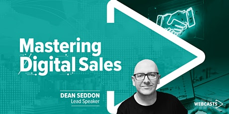 Mastering Digital Sales: Transform Your Sales Team Into Digital Performers Tickets