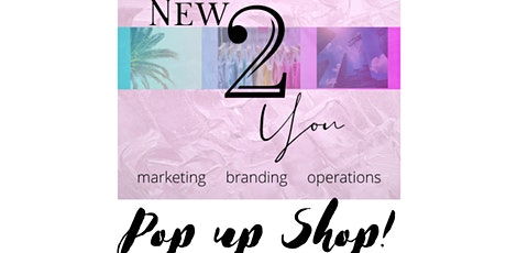 POP UP Shop! by New 2 You Marketing tickets