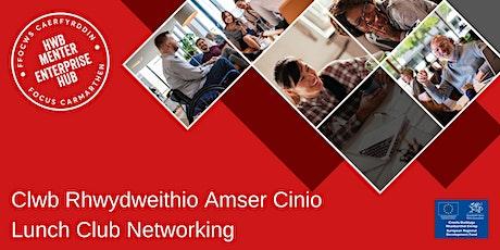 Clwb Rhwydweithio Amser Cinio | Lunch Club Networking tickets