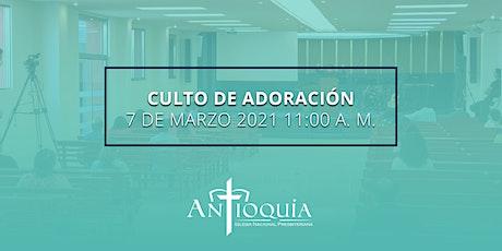 Servicio de adoración 7 de marzo| Iglesia Antioquía boletos