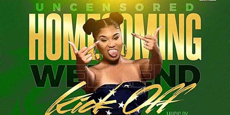 UNCENSORED :HOMECOMING WEEKEND KICKOFF tickets