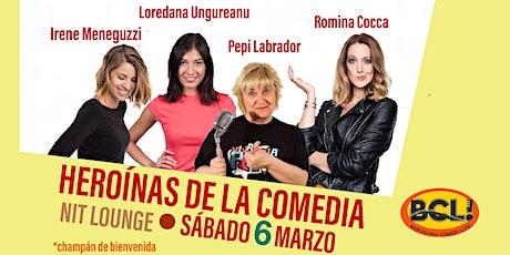 HEROÍNAS DE LA COMEDIA  -Especial de comedia para el Día de la Mujer entradas