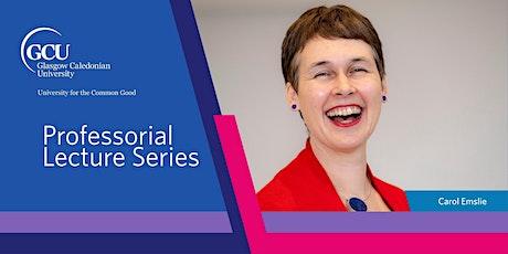 Professorial Lecture by Professor Carol Emslie tickets