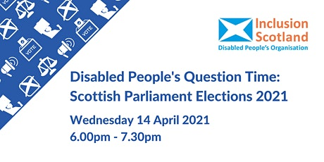 Scottish Parliament Elections 2021: Disabled People's Question Time tickets