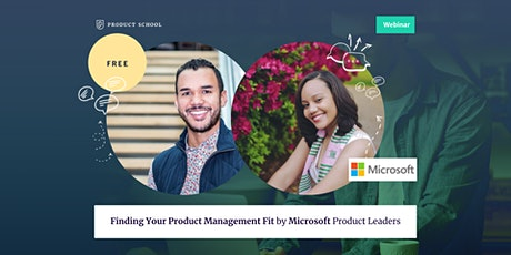 Webinar: Finding Your Product Management Fit by Microsoft Product Leaders tickets
