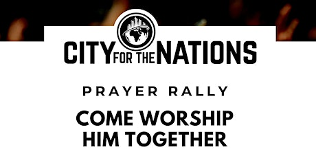 City for the Nations Prayer Rally tickets