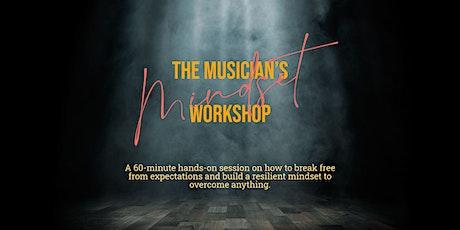 The Musician's Mindset Workshop tickets