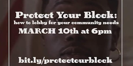 Protect Your Block: How to Lobby for Your Community Needs tickets