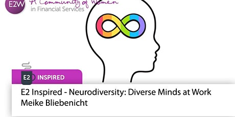 E2 Inspired - Neurodiversity: Diverse Minds at Work - Meike Bliebenicht Tickets
