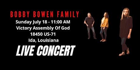 Bobby Bowen Family Concert In Ida Louisiana tickets