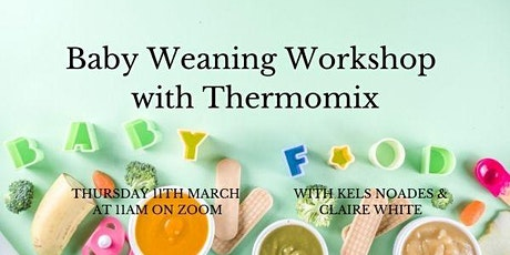 Thermomix Love at first bite cooking class - baby weaning tickets