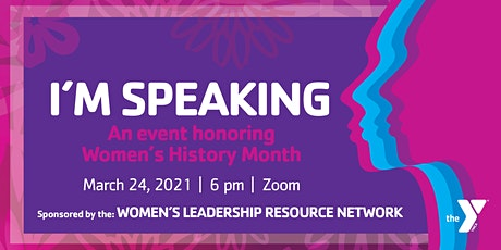 """""""I'm Speaking"""" An event honoring Women's History Month tickets"""