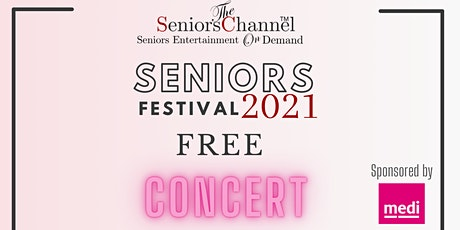 Seniors Festival 2021 FREE Concert tickets