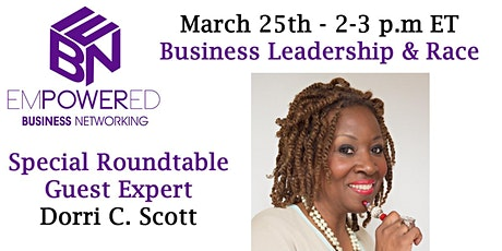 3.25.21 SPECIAL ROUNDTABLE - BUSINESS LEADERSHIP AND RACE tickets