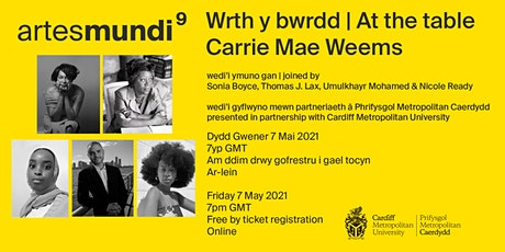 Wrth y bwrdd // At the table with Carrie Mae Weems tickets