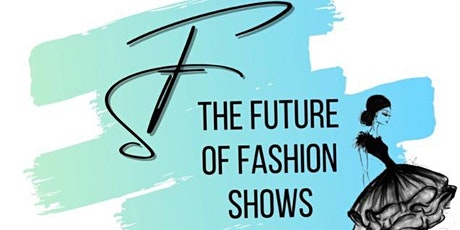 The Future of Fashion Shows tickets