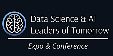 Data Science & AI Leaders of Tomorrow Conference and Expo tickets