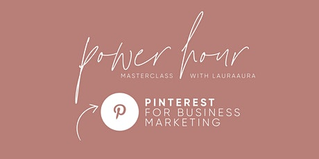 Power Hour Masterclass: Pinterest for Business tickets