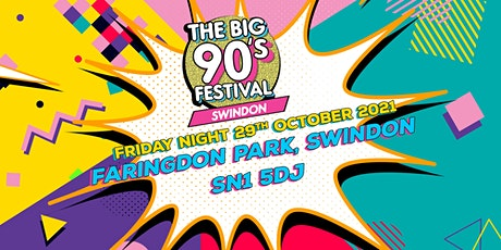 The Big Nineties Festival - Swindon tickets